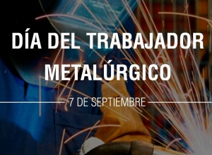 FELÍZ DÍA DEL METALÚRGICO!